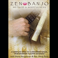 Steve Baughman With Rev. Heng Sure | Zen Banjo (Dvd): Method and Mindfulness; a Complete Guide to Clawhammer Banjo
