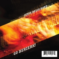 Steve Bello Band | Go Berzerk!