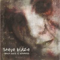 Steve Blaze | Random Acts of Blindness