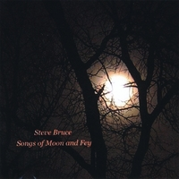 Steve Bruce | Songs Of Moon & Fey