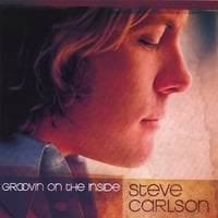 Steve Carlson | Groovin' on the Inside