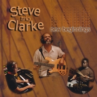 Steve Clarke Trio | New Beginnings