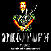 Steve Cone | Stop The World I Wanna Get Off - Remixed Remastered