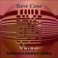 Steve Cone | CD-1 - Remixed Remastered