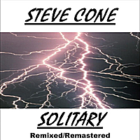 Steve Cone | Solitary - Remixed Remastered