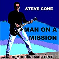 Steve Cone | Man On A Mission - Remixed Remastered