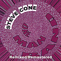 Steve Cone | One Man Band - Remixed Remastered