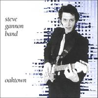 Steve Gannon Band | Oaktown