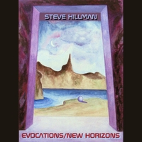Steve Hillman | Evocations / New Horizons
