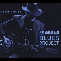 Steve Hunter | The Manhattan Blues Project