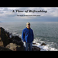 Steve Kohl | A Time of Refreshing