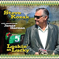 Steve Kozak | Lookin' At Lucky (feat. James Harman)