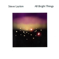 Steve Layton | All Bright Things