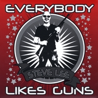 Steve Lee | Everybody Likes Guns
