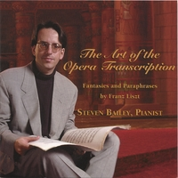 Steven Bailey | The Art Of The Opera Transcription
