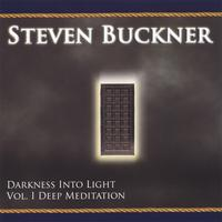 Steven Buckner | Darkness Into Light Vol 1. Deep Meditation