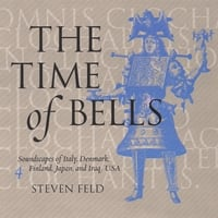 Steven Feld | The Time of Bells, 4