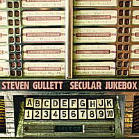 Steven Gullett | Secular Jukebox