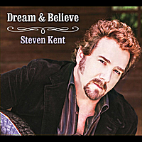 Steven Kent | Dream & Believe