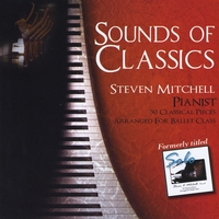 Steven Mitchell | Sounds of Classics (30 Classical Pieces Arranged for Ballet Class)