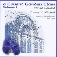 Steven Mitchell | A Covent Garden Class (32 Pieces for Ballet Class, Solo Piano)