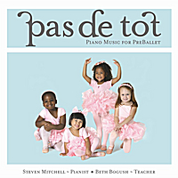 Steven Mitchell | Pas De Tot (Piano Music for Pre-Ballet)