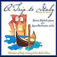 Steven Mitchell | A Trip to Italy (Melodies of Italy Arranged for Ballet Class)