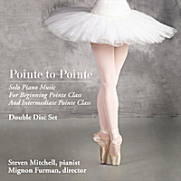 Steven Mitchell | Pointe to Pointe (Solo Piano Music for Beginning Pointe Class and Intermediate Pointe Class)
