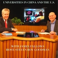 Steven Roy Goodman & James Fallows | Higher Education Today - Universities in China and the U.S.