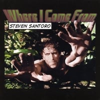 Steven Santoro | Where I Come From