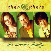 The Stevens Family | Then & There
