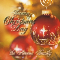The Stevens Family | Because Of Christmas Day