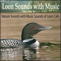 Steven Snow | Loon Sounds With Music: Nature Sounds With Music Sounds of Loon Calls