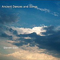 Steven Sunn | Ancient Dances and Songs