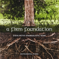 Steve Pettit Evangelistic Team | A Firm Foundation