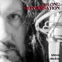 Steve Ritchie | A Long Conversation