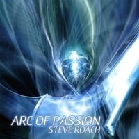 Steve Roach | Arc of Passion