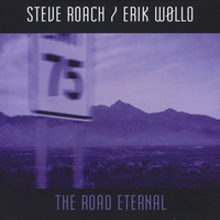 Steve Roach & Erik Wollo | The Road Eternal