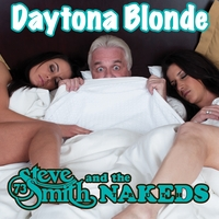 Steve Smith and the Nakeds | Daytona Blonde