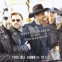 Steve Straker and the Troublemakers | Trouble Down in Texas