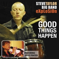 Steve Taylor Big Band Explosion | Good Things Happen