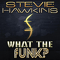 Stevie Hawkins | What the Funk?