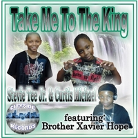 Stevie Tee Jr. & Curtis Michael | Take Me to the King (Praise Mix)