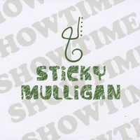 Sticky Mulligan | Showtime