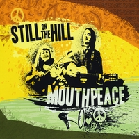 Still On the Hill | Mouthpeace
