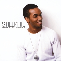Still Phil | Why Don't You Just Dance