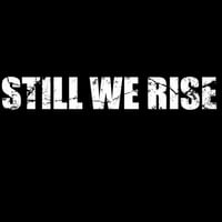Still We Rise | This Ain't a Costume Party