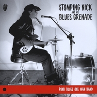 Stomping Nick and His Blues Grenade | Punk Blues One Man Band