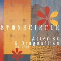 Stonecircle | Asterisk & Dragonflies: (1997-2007)