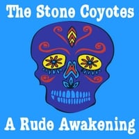 The Stone Coyotes | A Rude Awakening